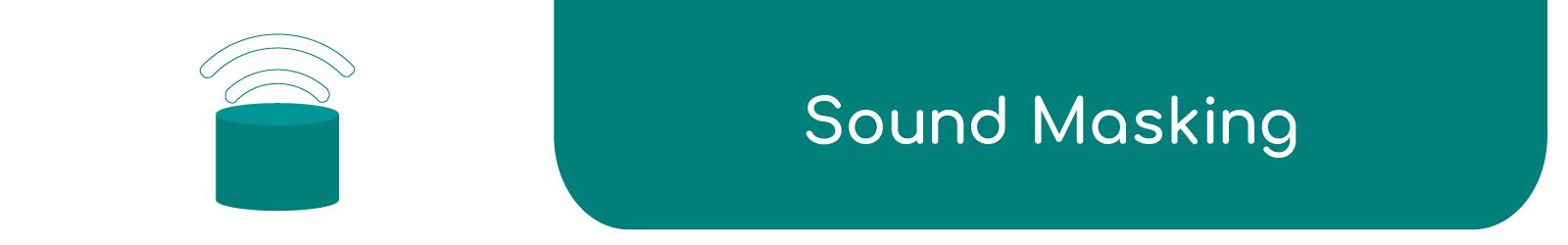 Sound Masking - Electronic Communication Services